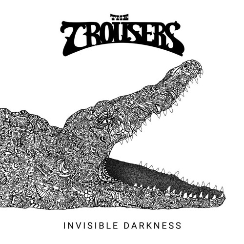 The Trousers - Invisible Darkness (2018)