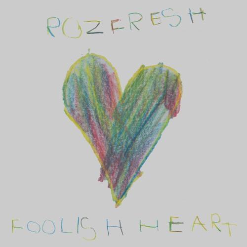 rozfresh - Foolish Heart