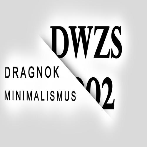 DWZS#002 - Dragnok - Minimalismus