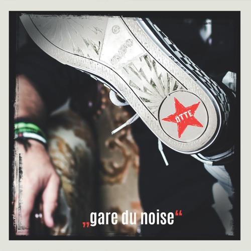 Ötte - Gare Du Noise (2019)