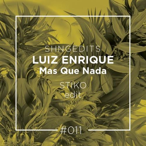 Stream Shngedits011 Luiz Enriquez Mas Que Nada Stiko Edit Free D L By Shango Records Listen Online For Free On Soundcloud
