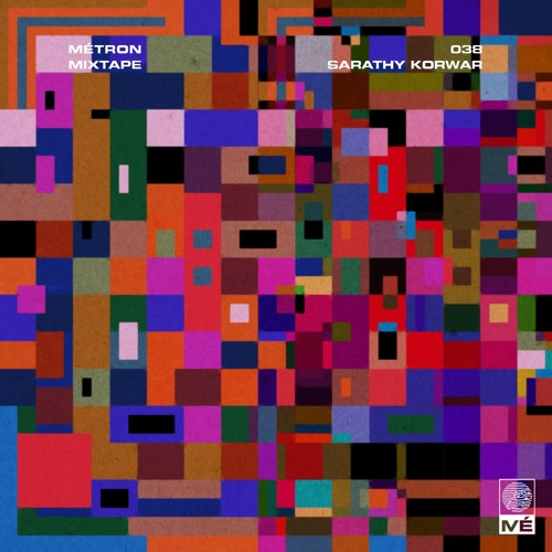 Métron Mixtape - 038 - Sarathy Korwar