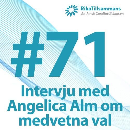 #71 - Om medvetna val, livet och privatekonomi med Angelica Alm