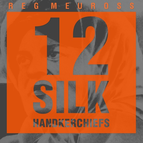 12 Silk Handkerchiefs - Reg Meuross song cycle preview