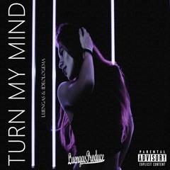 Turn My Mind ft. Ideologema