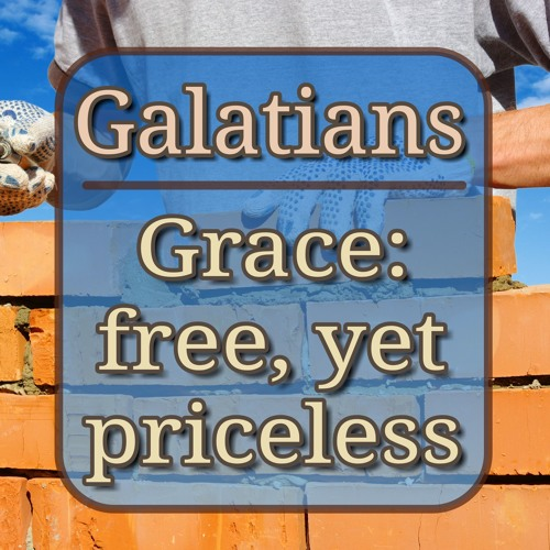 Grace: free, yet priceless (preacher: Keith Cooper)