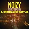 Noizy - Midis Tirone (DJ REDI MashUp Bootleg)