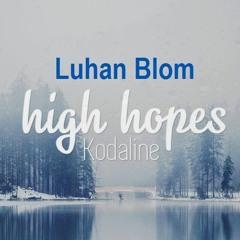 Luhan Blom - Kodaline High Hopes (Acoustic Cover)