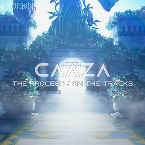 Caaza - The Process / On The Tracks