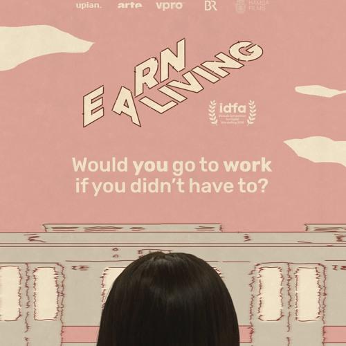 Earn a Living / Gagner Sa Vie /Einfach Gut Leben / Ons Basis Inkomen