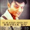 Dil Ke Arman-(Abhay Jain)-Slow Electro Mix-DJ MidhuN SD Remix