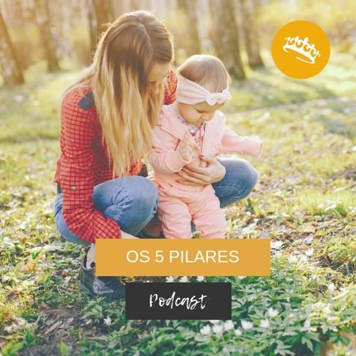 #1 Os 5 Pilares Do Modelo Da Escola Da Parentalidade Positiva