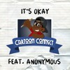 It's Okay (Feat. Anonymous)