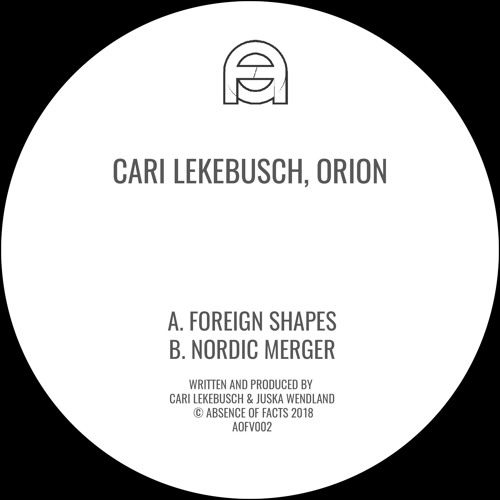 Cari Lekebusch, Orion - Foreign Shapes (Original Mix) (Absence Of Facts)