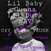 02 Lil Baby Gunna Lil Durk And Nav Off White Vlone Slowed N Throwed Mp3