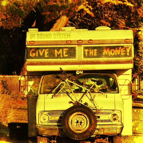 OY Sound System - Give Me The Money