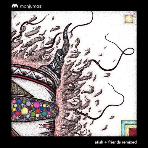 Atish + Friends Remixed [MAMA015]