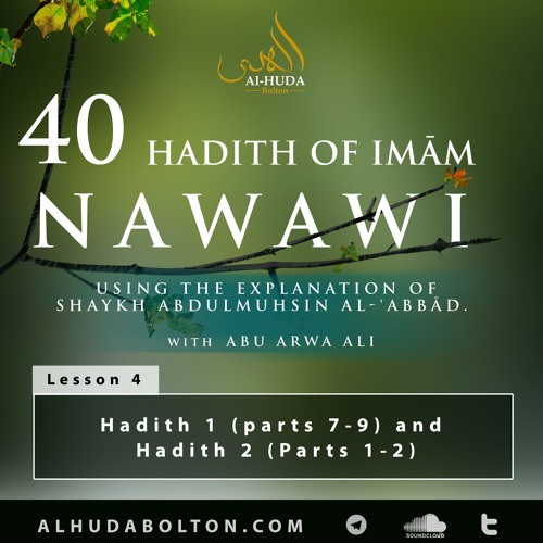 Forty Hadith: Lesson 4 Hadith 1 (parts 7 - 9) And Hadith 2 (Parts 1 - 2)