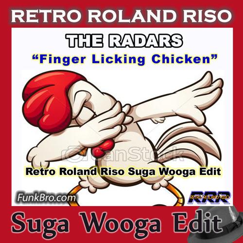 The Radars - Finger Licking Chicken (Retro Roland Riso Suga Wooga Edit)