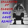 Sellestio FT Elohim - Half Love Remix