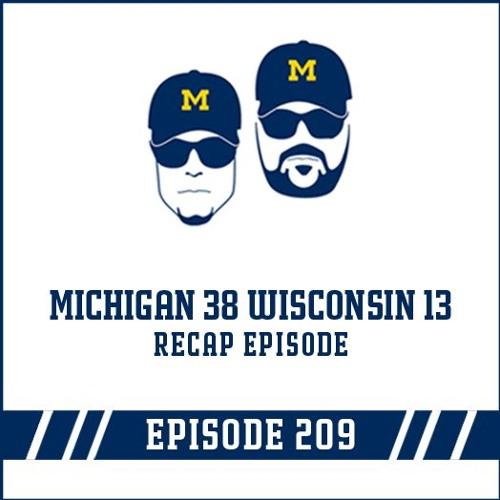 Michigan 38 Wisconsin 13 Game Recap: Episode 209