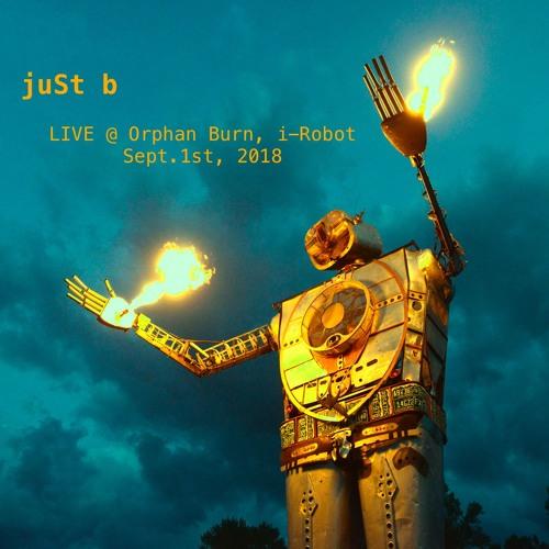 juSt b ~ LIVE @ Orphan Burn, i-Robot <Sep 1 '18>