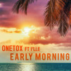 Onetox - 'Early Morning' ft. I'lle