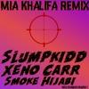 $ Mia Khalifa $ - (feat. Smoke Hijabi, Xeno Carr)