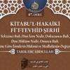 07. Ders: 8. Bab, Dini İsim Nedir? - Tarık Ebu Abdullah - Kitabu'l-Hakaiki Fi't-Tevhid Şerhi