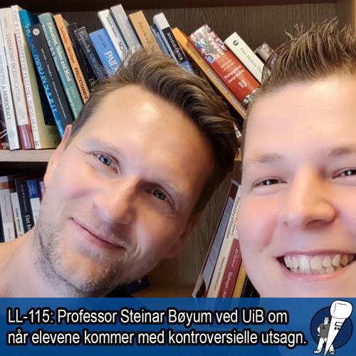 LL-115: Steinar Bøyum om elever med kontroversielle utsagn