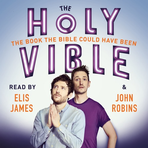 The Holy Vible, written and read by Elis James and John Robins