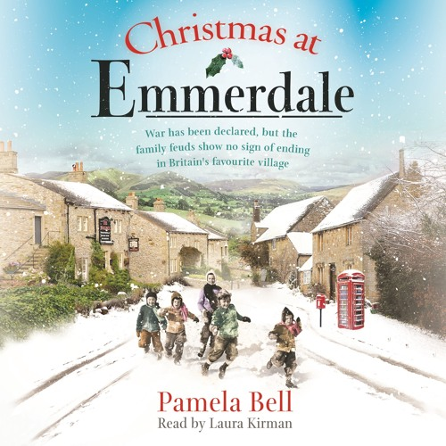 Christmas at Emmerdale by Pamela Bell, read by Laura Kirman