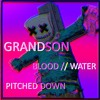 GRANDSON - BLOOD // WATER (PITCHED DOWN)