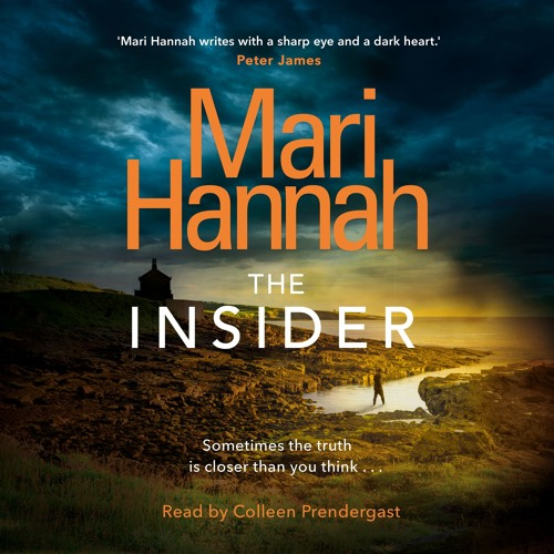 The Insider by Mari Hannah, read by Colleen Prendergast