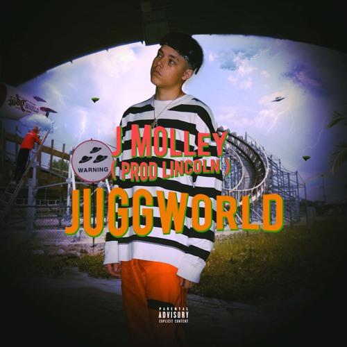 Juggworld J Molley Prod Lincoln Bonus Track By J Molley Free Listening On Soundcloud
