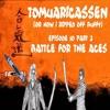 S1E10 Part 2 - 'Battle For The Ages'