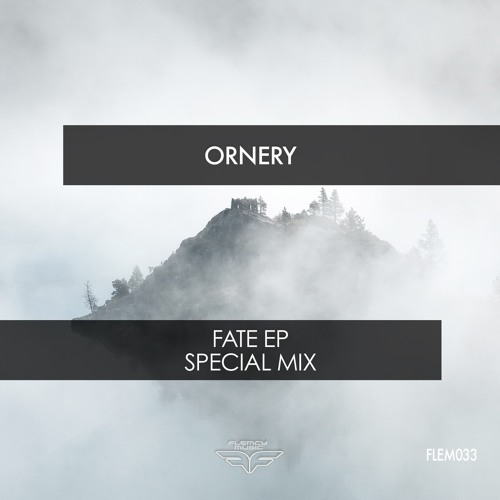 """Ornery - """"Fate"""" EP Special Mix"""