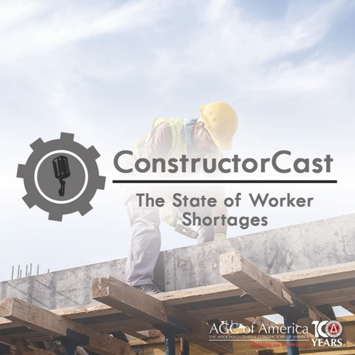 ConstructorCast - The State of Worker Shortages