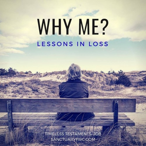 Why Me: Lessons In Loss (Job)