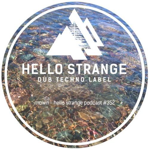 mown - hello strange podcast #352
