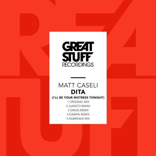 Matt Caseli - Dita (I'll Be Your Mistress Tonight) (Juanito Remix)