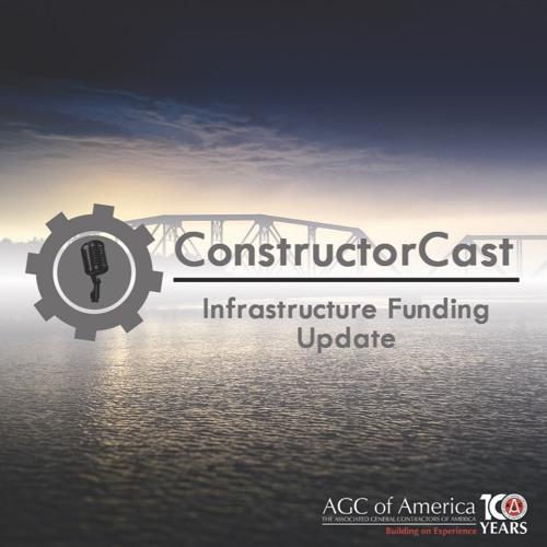 ConstructorCast: Infrastructure Funding Update