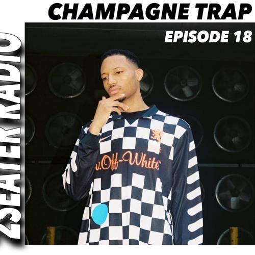 2SEATER Radio Episode 18 (CHAMPAGNE TRAP)