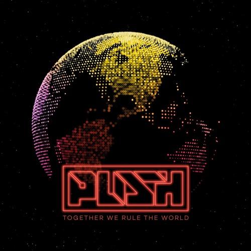 Push Album Promo Mix - Together We Rule The world