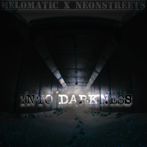 MELOMATIC X NEON STREETS - Into Darkness