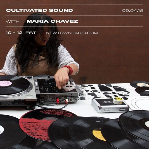 Cultivated Sound Newtown Radio 017: Maria Chavez + Aaron Katsnelson