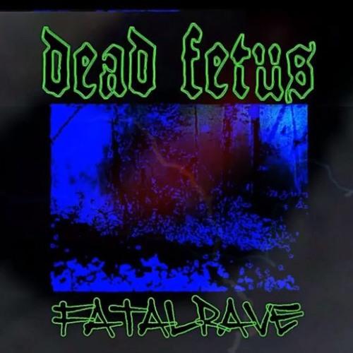 ⛓ DEAD FETUS FATAL RAVE MIX ⛓