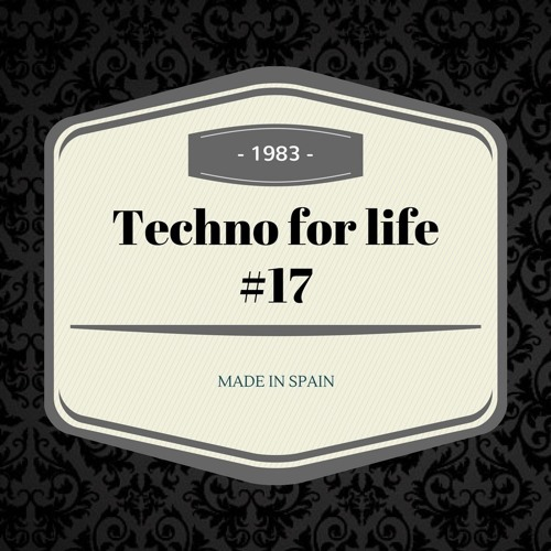 Techno for life #17