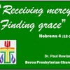 """Receiving Mercy, Finding Grace"" Hebrews 4:12-16"