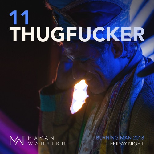 Thugfucker - Mayan Warrior - Burning Man 2018